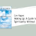 Религия и медитация: обзор книги Waking Up Сэма Харриса (44 неделя)